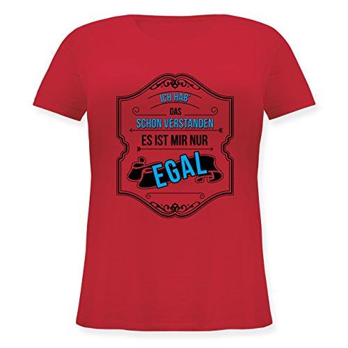 Statement Shirts - Ich hab das schon verstanden ist mir nur egal - Lockeres Damen-Shirt in großen Größen mit Rundhalsausschnitt Rot