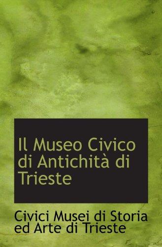 Il Museo Civico di Antichità di Trieste