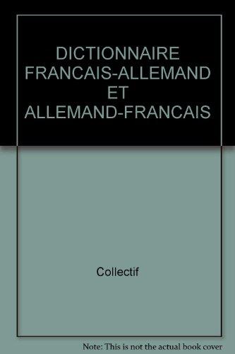 DICTIONNAIRE FRANCAIS-ALLEMAND ET ALLEMAND-FRANCAIS par Collectif