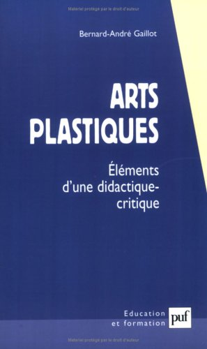 Arts plastiques : Eléments d'une didactique-critique