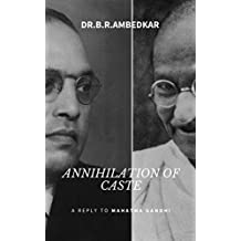 ANNIHILATION OF CASTE: with a reply to mahatma gandhi