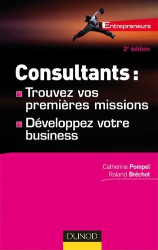 Consultants : comment trouver vos premières missions - et développer votre business