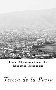 Memorias de Mamá Blanca par  Teresa de la Parra