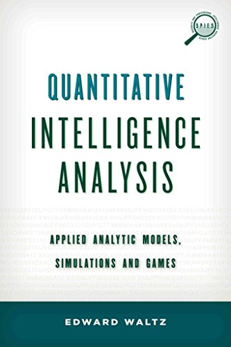 [(Quantitative Intelligence Analysis : Applied Analytic Models, Simulations and Games)] [By (author) Edward Waltz] published on (October, 2014)