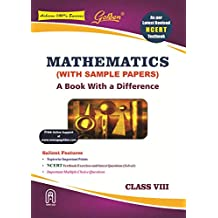 Golden Mathematics: (With Sample Papers) A book with a Difference for Class-8 (For 2020 Final Exams)