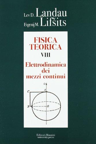 Fisica teorica 8. Elettrodinamica dei mezzi continui