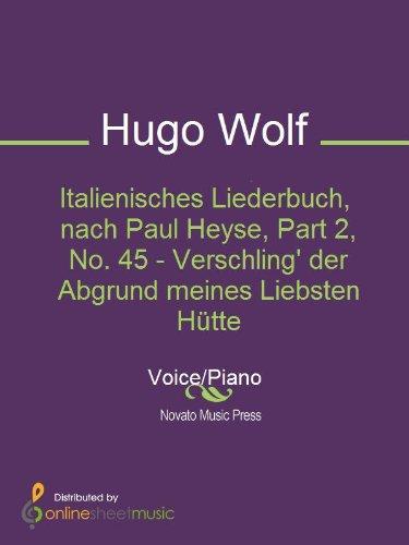 Italienisches Liederbuch, nach Paul Heyse, Part 2, No. 45 - Verschling' der Abgrund meines Liebsten Hütte (English Edition)