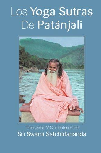 Los Yoga Sutras De Patanjali: Traduccion Y Comentarios Por Sri Swami Satchidananda por Swami Satchidananda