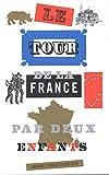 Le Tour de la France par deux enfants (Version Luxe 2013) - BELIN LITTERATURE ET REVUES - 28/01/2014