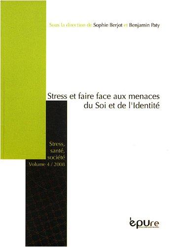 Stress et faire face aux menaces du soi et de l'identité par Sophie Berjot, Benjamin Paty, Collectif
