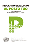 Al posto tuo: Così web e robot ci stanno rubando il lavoro (Einaudi. Passaggi) (Italian Edition)