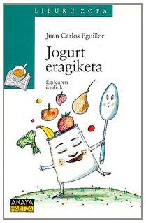 Jogurt eragiketa (Cuentos, Mitos Y Libros-Regalo - Liburu Zopa (Edición En Euskera))