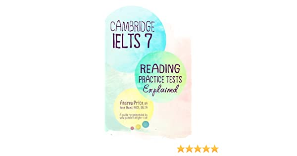 Cambridge IELTS 7 Reading Practice Tests Explained