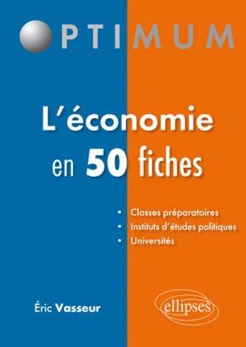 L'Economie Générale en 50 Fiches par Eric Vasseur