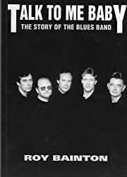 Talk to Me, Baby: Story of the Blues Band