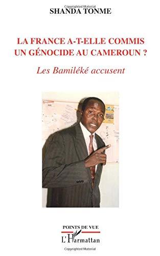 La France a-t-elle commis un génocide au Cameroun ? : Les Bamiléké accusent