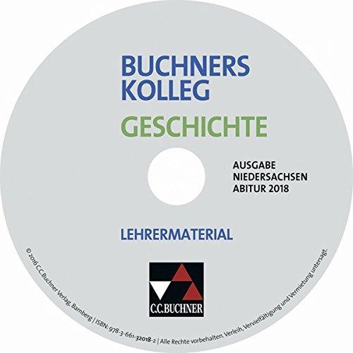 Buchners Kolleg Geschichte – Ausgabe Niedersachsen Abitur 2014/2015 / Buchners Kolleg Geschichte Nds Abitur 2018 LM: CD-ROM zu Niedersachsen Abitur 2018