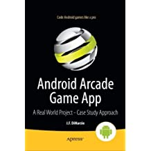 Android Arcade Game App: A Real World Project - Case Study Approach by Jerome DiMarzio (2012-08-21)