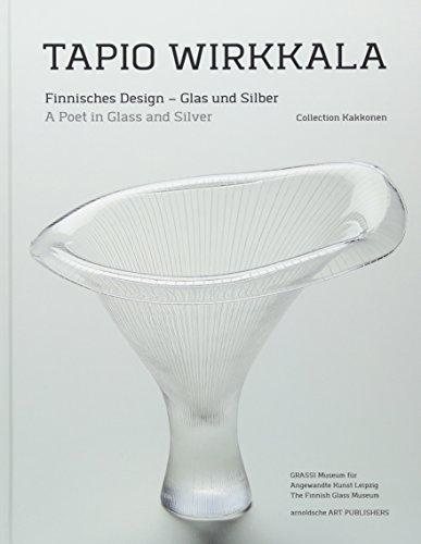 Tapio Wirkkala: Finnisches Design - Glas und Silber / A Poet in Glass and Silver (Collection Kakkonen) por Jack Dawson