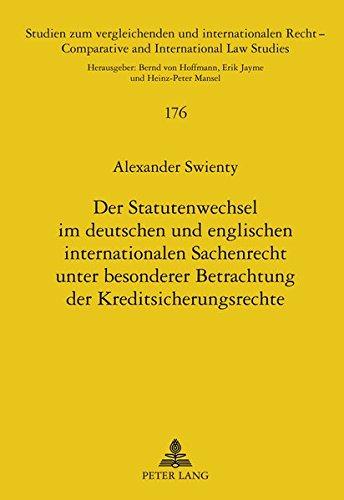 Der Statutenwechsel im deutschen und englischen internationalen Sachenrecht unter besonderer Betrachtung der Kreditsicherungsrechte (Studien zum ... / Comparative and International Law Studies)