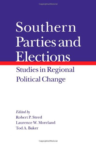 Southern Parties and Elections: Studies in Regional Political Change