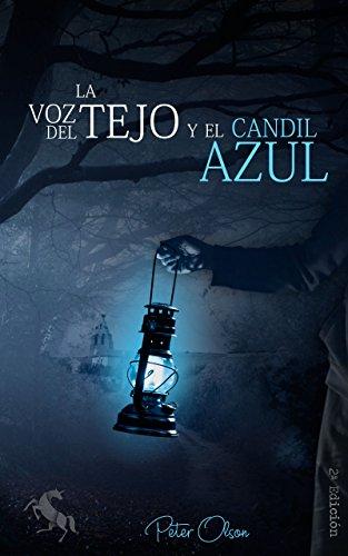 LA VOZ DEL TEJO y el CANDIL AZUL - 2ª Edición (Spanish Edition)