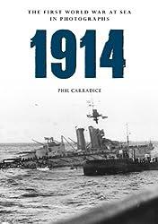 1914 the First World War at Sea in Photographs: Grand Fleet vs German Navy