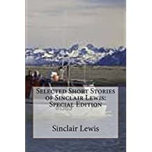 Selected Short Stories of Sinclair Lewis: Special Edition