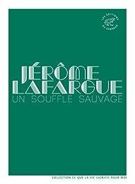Un souffle sauvage par Jérôme Lafargue