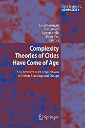 Complexity Theories of Cities Have Come of Age: An Overview With Implications to Urban Planning and Design