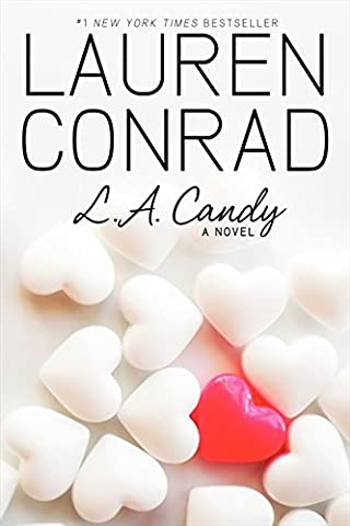 L.A. Candy (L.A. Candy Novels, Band 1) (Sex And The City Free Online)