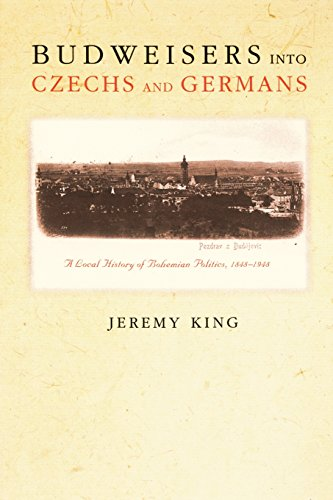 budweisers-into-czechs-and-germans-a-local-history-of-bohemian-politics-1848-1948