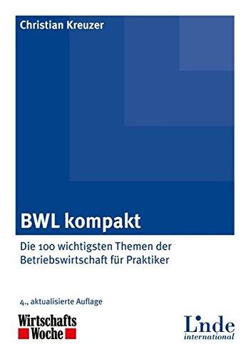 bwl-kompakt-die-100-wichtigsten-themen-der-betriebswirtschaft-fur-praktiker