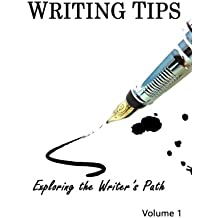 Writing Tips Volume 1: Exploring the Writer's Path