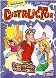 Il superbullo della scuola : le avventure di Distructor