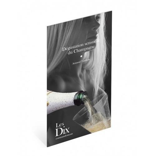 Dégustation sensuelle du Champagne : Les dix commandements