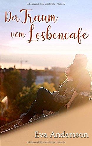 Eva Andersson - Der Traum vom Lesbencafé