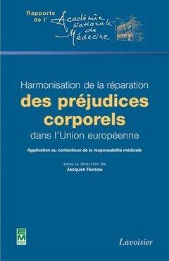 Harmonisation de la Reparation des Prejudices Corporels Dans l'Union Europeenne... (Rapports de l'Ac