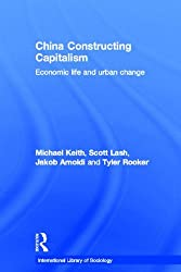 China Constructing Capitalism: Economic Life and Urban Change (International Library of Sociology)