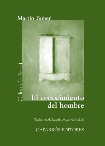 El Conocimiento Del Hombre (Bibliot. Economica Gedisa) por Martin Buber
