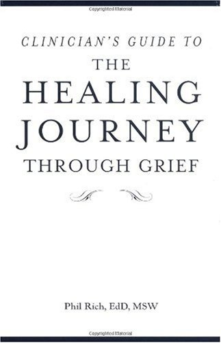 The Healing Journey Through Grief: Clinician's Guide: Your Journal for Reflection and Recovery (Healing Journey Series)