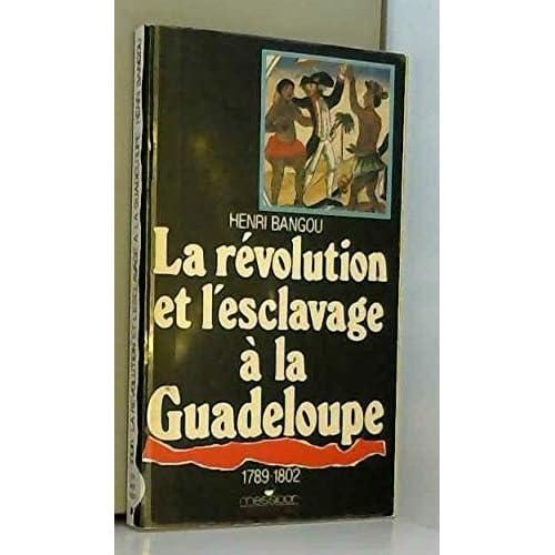 La Révolution et l'esclavage à la Guadeloupe, 1789-1802