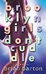[(Brooklyn Girls Don't Cuddle)] [By (author) Brian Barton] published on (November, 2014)