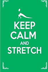 Keep Calm and Stretch: 44 Stretching Exercises To Increase Flexibility, Relieve Pain, Prevent Injury, and Stay Young! by Julie Schoen (2012-12-15)