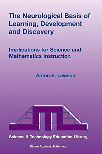 The Neurological Basis of Learning, Development and Discovery: Implications for Science and Mathematics Instruction (Contemporary Trends and Issues in Science Education) by Anton E. Lawson (2003-04-30)