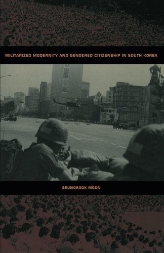 Militarized Modernity and Gendered Citizenship in South Korea