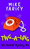 Ting-A-Ling (Dev Haskell - Private Investigator, Book 7) by Mike Faricy