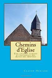 Chemins d'Eglise: Une lecture cursive et pastorale des Actes des Apôtres