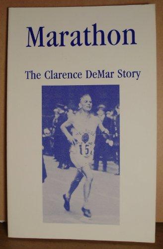 Marathon: the Clarence Demar Story por Clarence Demar
