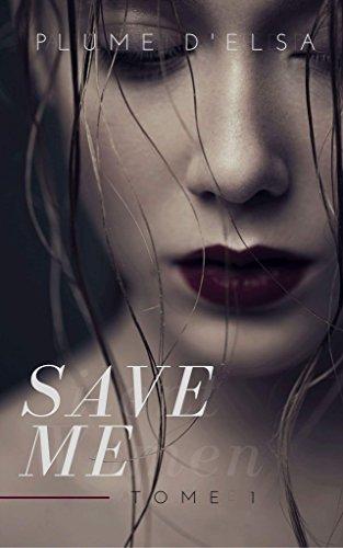 Save me: tome 1
